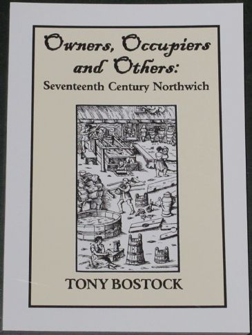 Owners, Occupiers and Others - Seventeenth Century Northwich, by Tony Bostock